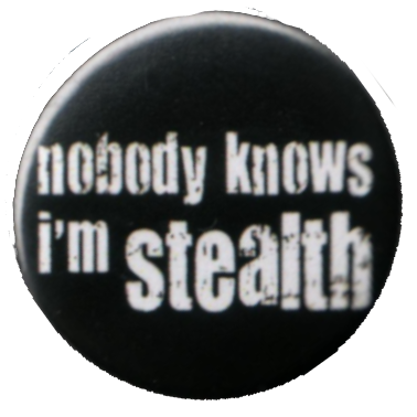 Nobody knows I'm stealth
