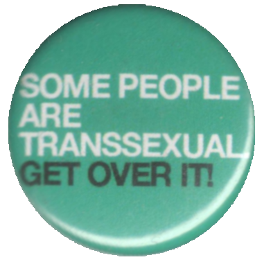 Some people are transsexual, get over it!