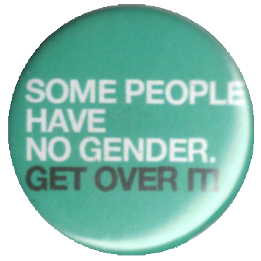 Some people have no gender, get over it!